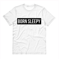 Born Sleepy Shirt