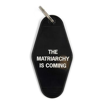The Matriarchy Is Coming Black Motel Style Keychain