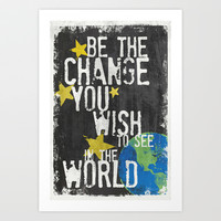 Be The Change Art Print by Misty Diller of Misty Michelle Design