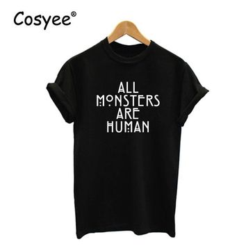 Tops and Tees T-Shirt ALL MONSTERS ARE HUMAN White Letter Print Women's Summer Vogue Hipster Hot Sale Harajuku Fashion Cotton T Shirt Lady's  Tee AT_60_4 AT_60_4