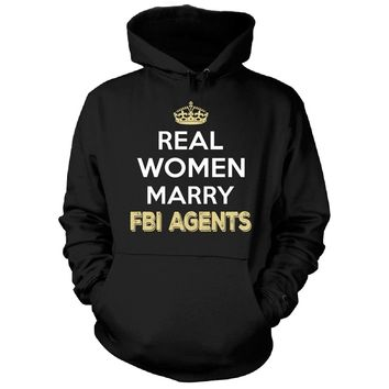 Real Women Marry Fbi Agents. Cool Gift - Hoodie