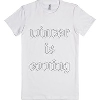 Winter is Coming-Female White T-Shirt
