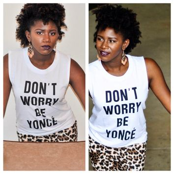 TRUE. Be Yoncé White Tank