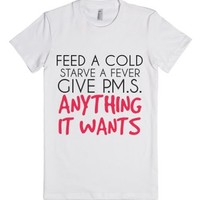 Give Pms Anything-Female White T-Shirt