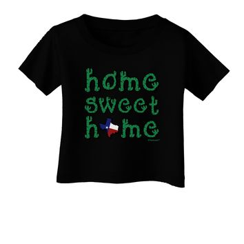 Home Sweet Home - Texas - Cactus and State Flag Infant T-Shirt Dark by TooLoud