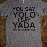 Supermarket: You Say Yolo I Say Yada from Glamfoxx Shirts