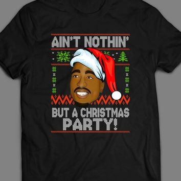 "TUPAC ""AIN'T NOTHIN' BUT A CHRISTMAS PARTY"" T-SHIRT"