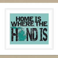 8x10 Michigan Print, Home Is Where The Hand Is Typography Art