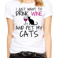 Women's I Just Want To Drink And Pet My Cats White Shirt