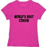 World's Best Cousin Adult Woman's T-shirt Choice of Colors
