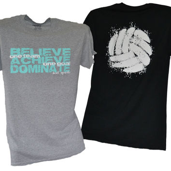 BELIEVE ACHIEVE DOMINATE - One Team One Goal Volleyball T-Shirt