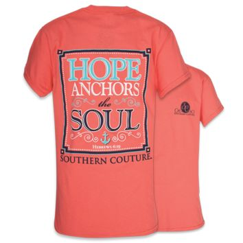 Southern Couture Hope Anchors The Soul Coral Bright T Shirt