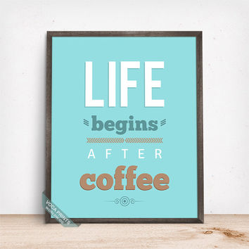 Life Begins After Coffee Print, Typography Print, Humorous Quote, Coffee Print, Coffee Decor, Kitchen Decor, Cafe Art, Mothers Day Gift