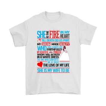 QIYIF She Is The Fire In My Heart Love Of My Life My Wife To Be Shirts