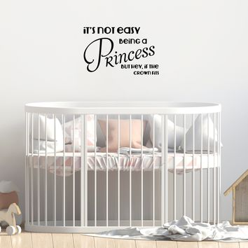 """It's not easy being a Princess.. But hey, if the Crown fits! - 22"""" X 14"""" -  Cute Girls Teens Vinyl Wall Decal Sticker Art"""