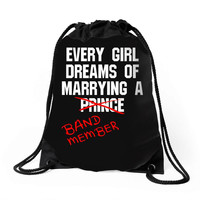 Every Girl Dreams of Marrying a Band Member Drawstring Bags
