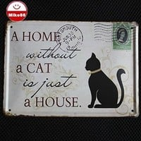 A Home Without a Cat Black Stamps Metal Signs Wall Art Decor Bar Retro Iron Painting K-93 Mix Item 15*21 Cm