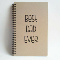 Best dad ever, 5x8 writing journal, custom spiral notebook, personalized brown kraft memory book, small sketchbook, scrapbook, father's day