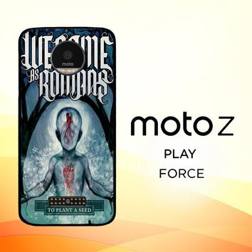 We Came As Romans cover Z1387 Motorola Moto Z Force Case