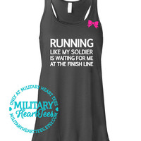 Running like my Soldier is waiting, Army Racerback Tank Top, Custom Military Shirt for Wife, Fiance, Girlfriend, Workout