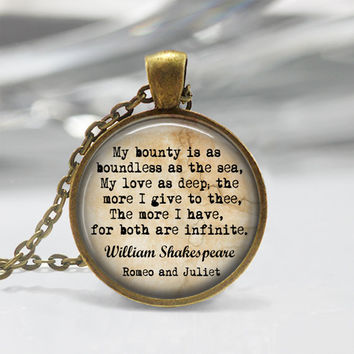Shakespeare pendant Shakespeare Keychain My bounty is as boundless as the sea ― William Shakespeare, Romeo and Juliet Pendant or Keychain