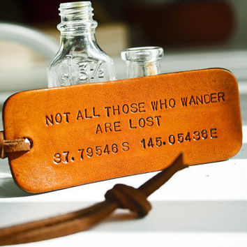 Custom Longitude and Latitude leather tag - Not all those who wander are lost - MODERN SHAPE - J.R.R. Tolkien quote
