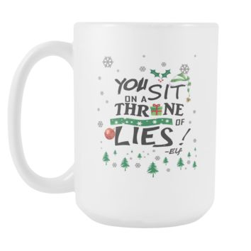 You Sit On A Throne Of Lies Buddy The Elf Funny Ugly Christmas Sweater White 15oz Coffee Mug