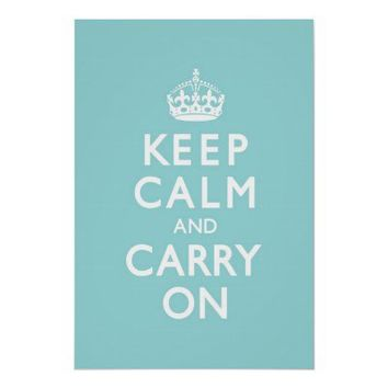 Aqua Blue Keep Calm and Carry On Posters from Zazzle.com