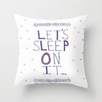 Let's Sleep on It Throw Pillow by Sandra Arduini