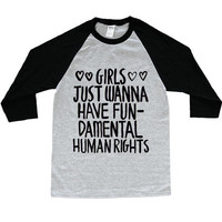Girls Just Wanna Have Fundamental Human Rights -- Unisex Long-Sleeve