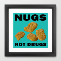 Nugs Not Drugs Framed Art Print by Glamfoxx | Society6