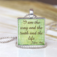 1 inch Round Pendant Tray --  I am the way and the truth and the life