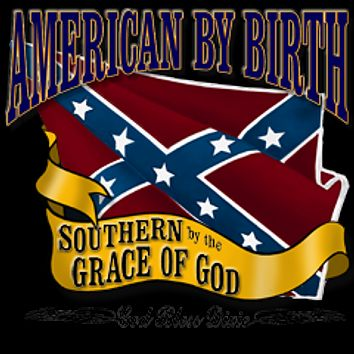 American By Birth Southern By The Grace of God T-Shirt By Dixie Outfitters®