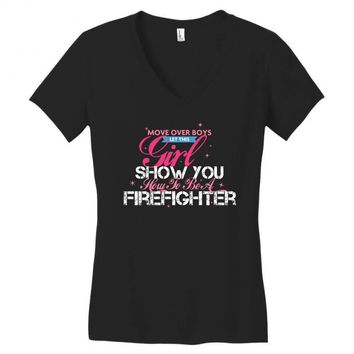 Move Over Boys Let This Girl Show You How To Be A Firefighter Women's V-Neck T-Shirt