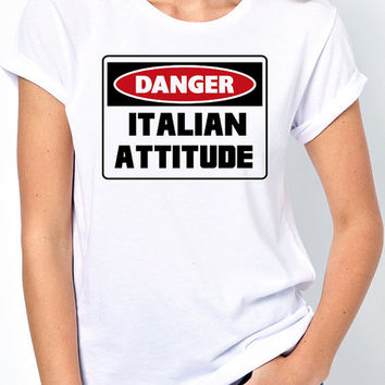 Danger Sign Italian Attitude T-Shirt - Italian Heritage and Pride