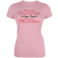Mothers Day - Awesome Daughters Amazing Pink Juniors Soft T-Shirt