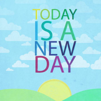 Today is a new day... chicken little disney movie inspirational quote..