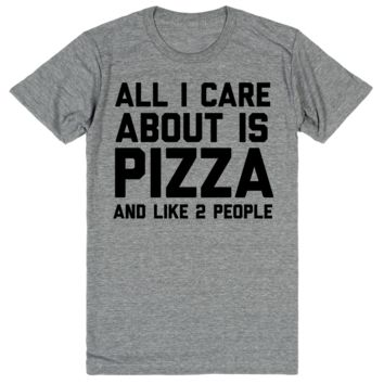 All I Care About is Pizza and Like 2 People