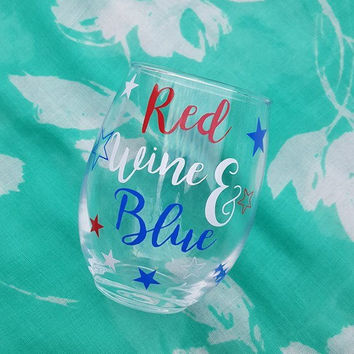 Red Wine & Blue, 4th of July Wine Glass, Fourth Of July,  Red White and Blue Wine Glass,  Patriotic Wine Glass