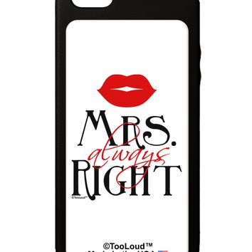 Matching Husband and Wife Designs - Mrs Always Right iPhone 5C Grip Case  by TooLoud
