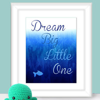 Water Color fish Dream Big Little One underwater Nursery Room Art Print Fashion Nursery Under the sea navy baby shower gift Bedroom Nautical