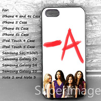 Pretty Little Liars -A Phone Case,iPhone 5s/5c Case,iPhone 4/4S/5 Case,iPod Touch 4/5,Samsung Galaxy S2/S3/S4/S5 Case,Note 2/3