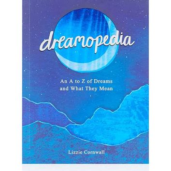 Dreamopedia: An A to Z of Dreams and What They Mean Book