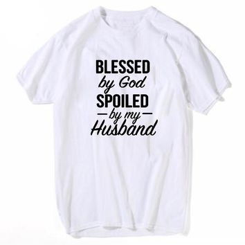 Blessed by God Spoiled by my Husband T Shirt Women Jesus t-shirts Bible Blessed Harajuku Tumblr Shirt Female Black White tshirts