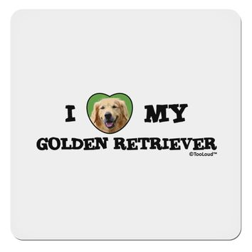 """I Heart My Golden Retriever 4x4"""" Square Sticker by TooLoud"""