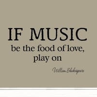 If Music Be the Food of Love Play On Decal Wall Quotes Shakespeare Inspiratio...