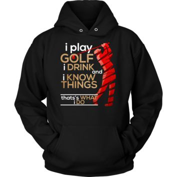 Play Golf, Drink and Know Things Funny Premium Hoodie