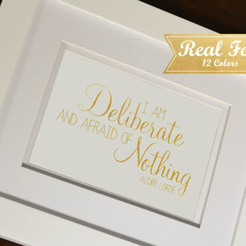 "Real Gold Foil Print With Frame (Optional) ""I Am Deliberate, And Afraid Of Nothing"" Audre Lorde Quote Office Decor,Desk Art, Gift For Boss,"