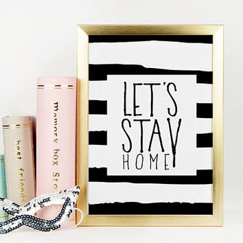 LET'S STAY HOME, Home Decor Wall Art,Home Office Desk,Motivational Poster,Inspirational Quote,Love Quote,Bedroom Decor,Positive Quote,Quotes