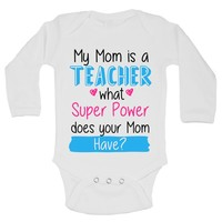 My Mom Is A Teacher What Super Power Does Your Mom Have? Funny Kids Onesuit